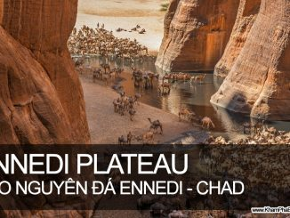 Khám Phá Cao Nguyên Đá Ennedi - Chad