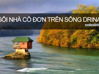 Khám Phá Ngôi Nhà Cô Đơn Trên Sông Drina