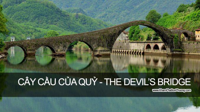 Khám Phá Cây Cầu Của Quỷ - Devil's Bridge