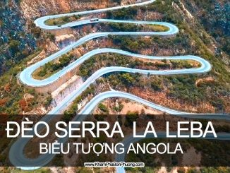 Khám phá đường đèo Serra Da Leba, Angola | Khám Phá Bốn Phương