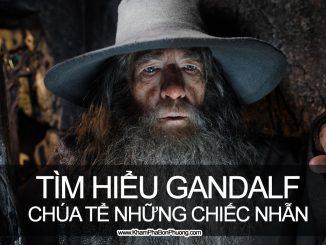 Tìm hiểu về Gandalf, phim Chúa Tể Những Chiếc Nhẫn | Khám Phá Bốn Phương