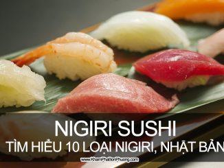 Tìm hiểu 10 loại Nigiri Sushi phổ biến, Nhật Bản | Khám Phá Bốn Phương