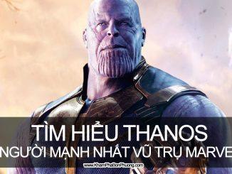 Tìm hiểu Thanos, kẻ phản diện mạnh nhất vũ trụ Marvel | Khám Phá Bốn Phương