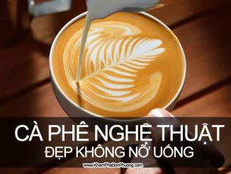 Những ly cà phê nghệ thuật, đẹp không nỡ uống | Khám Phá Bốn Phương